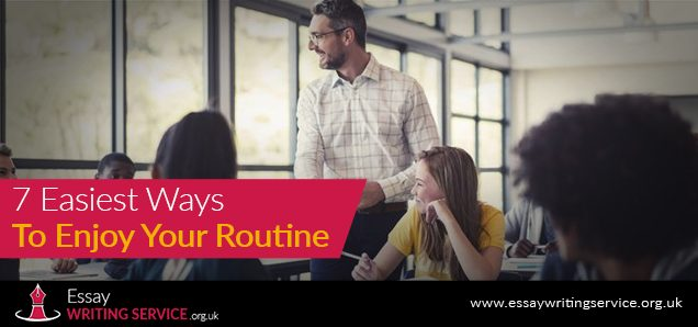 7 Easiest Ways To Enjoy Your Routine